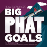 Big PHAT Goals by Dean Lindsay