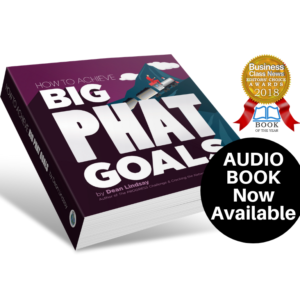 Goal Setting Audio Book Big PHAT Goals Dean Lindsay 2019 Award Winning Life Health Business Sales